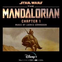 The Mandalorian: Chapter 1 (Original Score) by Ludwig Göransson album songs, credits