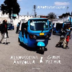 Afropentatonism by Alhousseini Anivolla & Girum Mezmur album comments, play