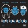 Don't F**k Around - Single album lyrics, reviews, download
