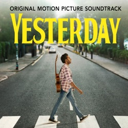 Yesterday (Original Motion Picture Soundtrack) by Himesh Patel album songs, credits