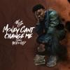 Money Can't Change Me (feat. Rich The Kid) - Single album lyrics, reviews, download
