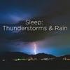 Sleep: Thunderstorms & Rain album lyrics, reviews, download