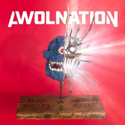 Angel Miners & the Lightning Riders by AWOLNATION album songs, reviews, credits