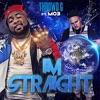 I'm Straight (feat. Mo3) - Single album lyrics, reviews, download