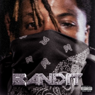 Bandit by Juice WRLD & YoungBoy Never Broke Again song lyrics, reviews, ratings, credits