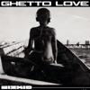 Ghetto Love - Single album lyrics, reviews, download