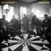 Shallow - Single album lyrics, reviews, download