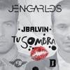 Tu Sombra (feat. J Balvin) - Single album lyrics, reviews, download