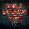 Single Saturday Night song lyrics