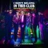 I Don't Belong in This Club (Breathe Carolina Remix) - Single album lyrics, reviews, download