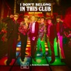 I Don't Belong In This Club (MOTi Remix) - Single album lyrics, reviews, download