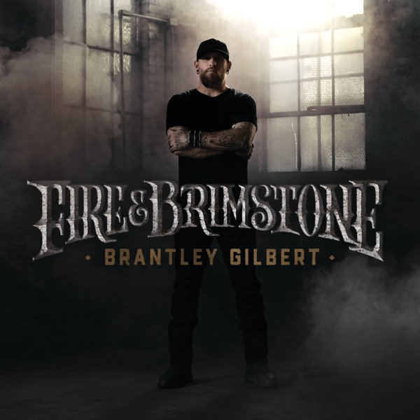 Fire't Up by Brantley Gilbert song lyrics, reviews, ratings, credits
