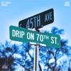 Drip on 70th Street (feat. Sauce Walka) - Single album lyrics, reviews, download