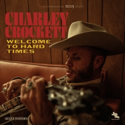 Welcome to Hard Times by Charley Crockett album songs, reviews, credits