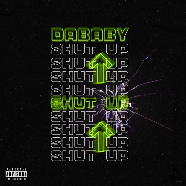 SHUT UP by DaBaby song lyrics, reviews, ratings, credits