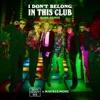 I Don't Belong In This Club (MIME Remix) - Single album lyrics, reviews, download