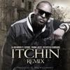 Itchin' Remix (feat. Future, Young Jeezy, Yo Gotti & Fabolous) song lyrics