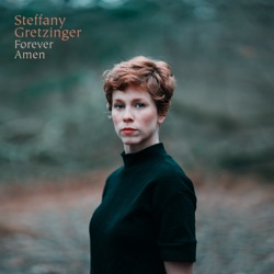 Forever Amen by Steffany Gretzinger album reviews, download