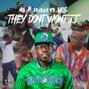 They Don't Won't It (feat. Mo3) - Single album lyrics, reviews, download