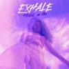 EXHALE (feat. Sia) - Single album lyrics, reviews, download