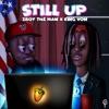 Still Up (feat. King Von) - Single album lyrics, reviews, download