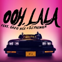 Run The Jewels - Ooh LA LA (feat. DJ Premier & Greg Nice) Lyrics