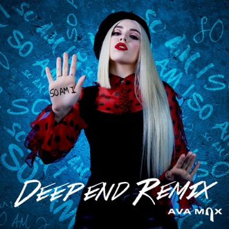 So Am I (Deepend Remix) - Single by Ava Max album reviews, ratings, credits
