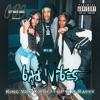 Bad Vibes (feat. King Von) song lyrics