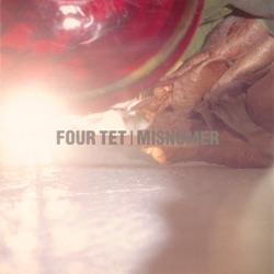 Misnomer - EP by Four Tet album comments, play