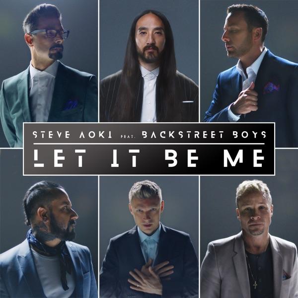 Let It Be Me by Steve Aoki & Backstreet Boys song lyrics, reviews, ratings, credits