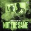 Not the Same (feat. NoCap) - Single album lyrics, reviews, download