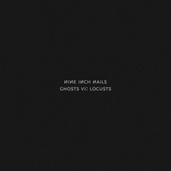 Ghosts VI: Locusts by Nine Inch Nails album reviews, download
