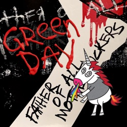 Father of All... by Green Day album songs, reviews, credits