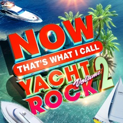NOW That's What I Call Yacht Rock, Vol. 2 by Various Artists album songs, credits