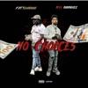 No Choices (feat. Rylo Rodriguez) - Single album lyrics, reviews, download