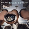 Face It (feat. Young Dolph) - Single album lyrics, reviews, download