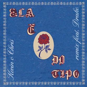 Ela É do Tipo (feat. Drake) [Remix] - Single by MC Kevin O Chris album reviews, ratings, credits