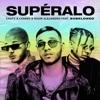 Supéralo (feat. Subelo NEO) - Single album lyrics, reviews, download