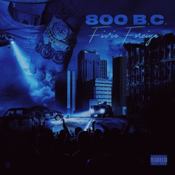 800 BC by Fivio Foreign album songs, credits