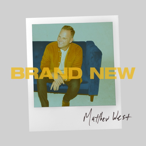 Brand New by Matthew West album reviews, ratings, credits