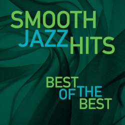 Smooth Jazz Hits: Best of the Best by Various Artists album songs, credits