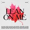 Lean on Me - ArtistsCAN (feat. Avril Lavigne, Bryan Adams, Buffy Sainte-Marie, Geddy Lee, Jann Arden, Justin Bieber, Michael Bublé & Sarah McLachlan) - Single album lyrics, reviews, download