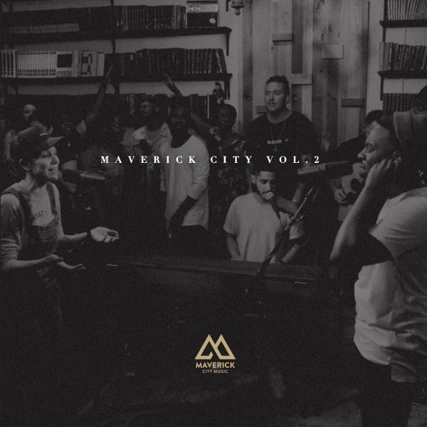Maverick City, Vol. 2 by Maverick City Music album reviews, ratings, credits