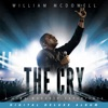 The Cry: A Live Worship Experience (Deluxe) by William McDowell album lyrics