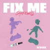 Fix Me (feat. Cuco) [Shakewell Rework] - Single album lyrics, reviews, download