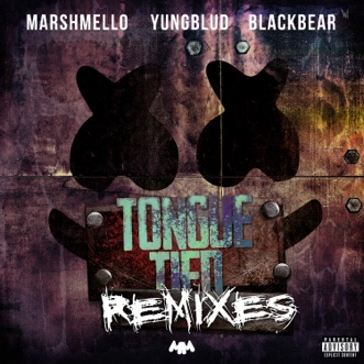 Tongue Tied (Remixes) - Single by Marshmello, YUNGBLUD & blackbear album reviews, ratings, credits