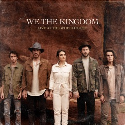 Live At the Wheelhouse - EP by We The Kingdom album reviews, download