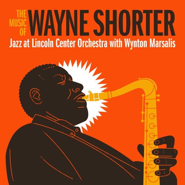The Music of Wayne Shorter (feat. Wayne Shorter) by Jazz at Lincoln Center Orchestra & Wynton Marsalis album reviews, ratings, credits