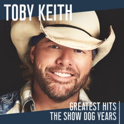 Greatest Hits: The Show Dog Years by Toby Keith album songs, credits