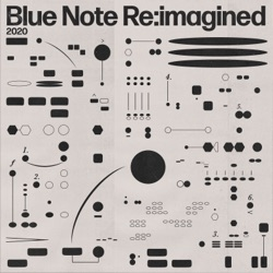 Blue Note Re:imagined by Various Artists album songs, reviews, credits